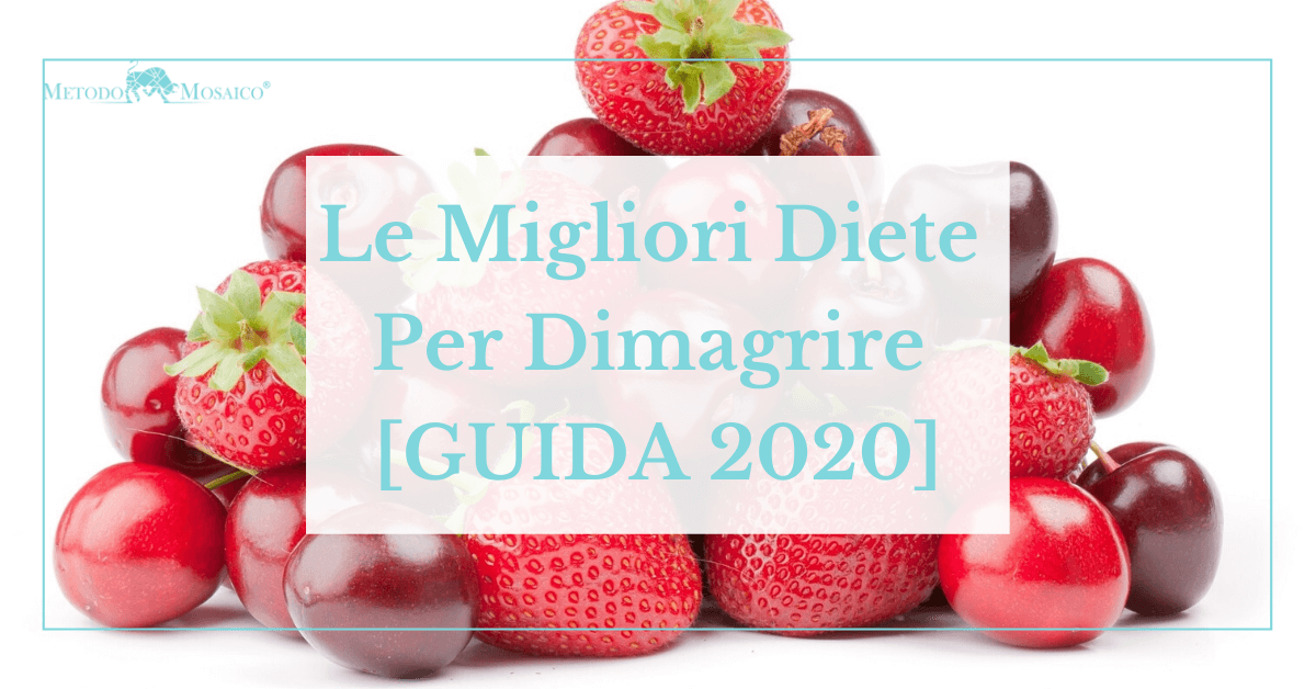 Le Migliori Diete Per Dimagrire E Perdere Peso Velocemente [GUIDA 2020]