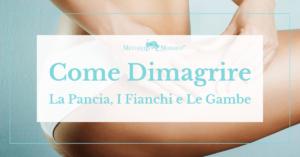 Come Dimagrire La Pancia, I Fianchi E Le Gambe Senza Dieta [GUIDA 2020]